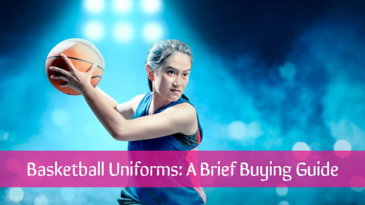 Basketball Uniforms-A Brief Buying Guide