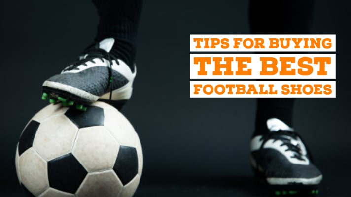 Tips For Buying The Best Football Shoes